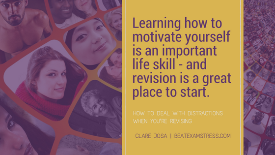 Learning how to motivate yourself is an important life skill - and revision is a great place to start.